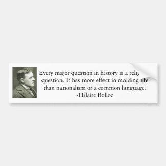 Hilaire Belloc quote Car Bumper Sticker