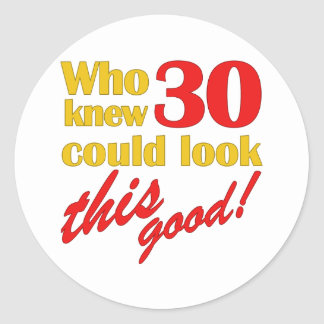 Hilarious 30th Birthday Gifts Classic Round Sticker