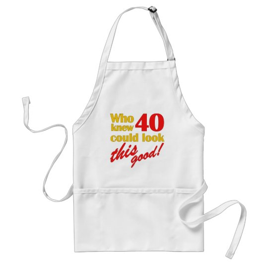 Hilarious 40th Birthday Gifts Adult Apron