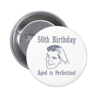Hilarious 50th Birthday Gifts Pinback Buttons