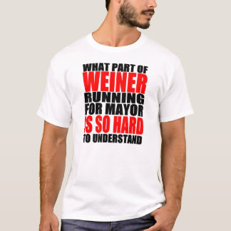 Hilarious Anthony Weiner For Mayor Joke T-Shirt