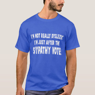 Hilarious dyslexic slogan T-Shirt