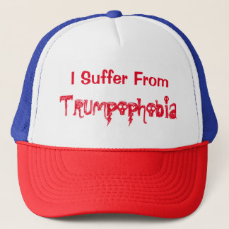 Hilarious I Suffer from TRUMPoPhobia Trucker Hat