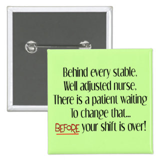 """Hilarious Nurse Gifts """"Behind Every Stable Nurse"""" Pinback Button"""