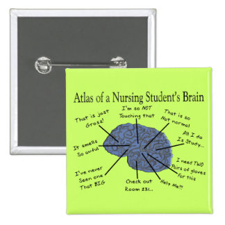 "Hilarious Nursing Student ""Brain"" Gifts Pinback Buttons"