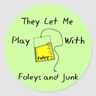 """Hilarious Nursing Student Gifts """"Foleys and Junk"""" Classic Round Sticker"""