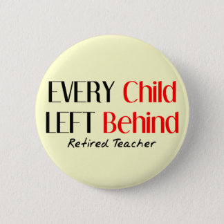 Hilarious Retired Teacher Gifts Button