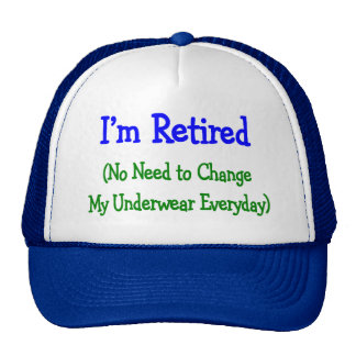 """Hilarious Retirement Gifts """"No Need to Change"""" Trucker Hat"""