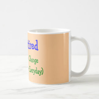 Hilarious Retirement Gifts No Need to Change Coffee Mugs