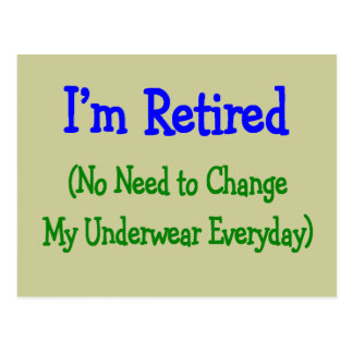 Hilarious Retirement Gifts No Need to Change Post Card