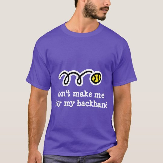 Hilarious tennis t shirt with funny text slogan