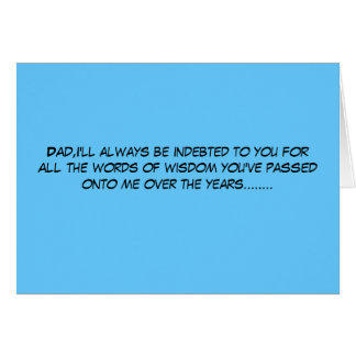 Hilarious words of wisdom Father s Day Greeting Cards