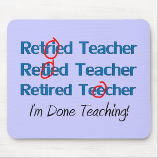 Hilarous Retired Teacher Gifts Mouse Pad