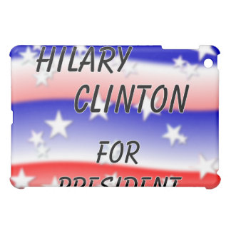 Hilary Clinton For President Fading Red White And iPad Mini Cases
