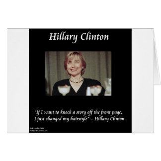 Hilary Clinton Hairstyles & Headlines Quote Greeting Cards