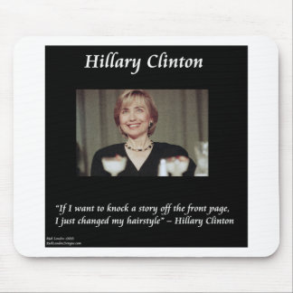 Hilary Clinton Hairstyles & Headlines Quote Mouse Pad