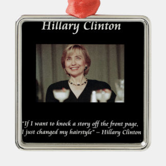 Hilary Clinton Hairstyles & Headlines Quote Christmas Ornaments