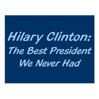 Hilary Clinton the best president we never had Postcard