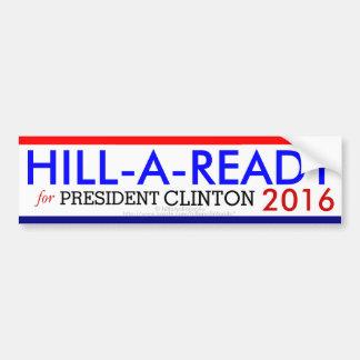 HILL-A-READY para el PRESIDENTE CLINTON 2016 Etiqueta De Parachoque