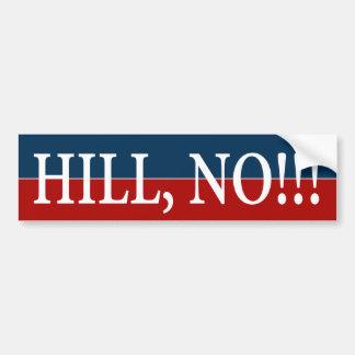 """""""HILL, NO!"""" BUMPER STICKER"""