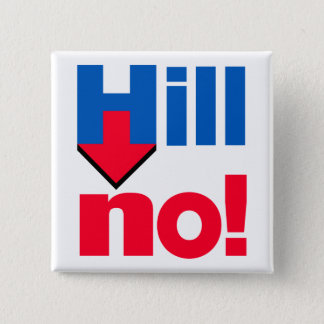 """HILL NO!"" BUTTON"
