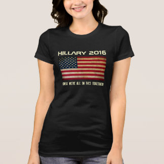 HILLARY 2016 All In This Together T-Shirt
