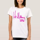 """""""HILLARY 2016"""" AUTOGRAPH T-Shirt"""