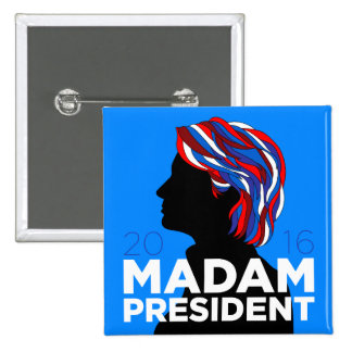 """Hillary 2016: Botón de """"señora presidente"""" campaña Pin Cuadrado"""