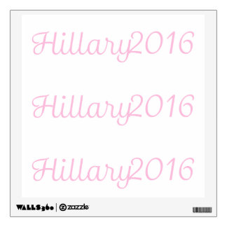 Hillary 2016 (Choose Your Own Color) Wall Sticker