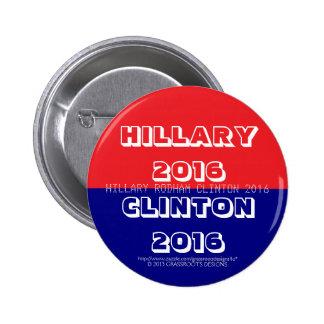 Hillary 2016, Clinton 2016, Hillary Rodham Clinton Pinback Button