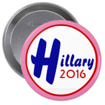 Hillary 2016 Customize It! by GrassrootsDesigns4u 4 Inch Round Button