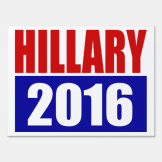 """""""HILLARY 2016"""" (double-sided) Lawn Sign"""