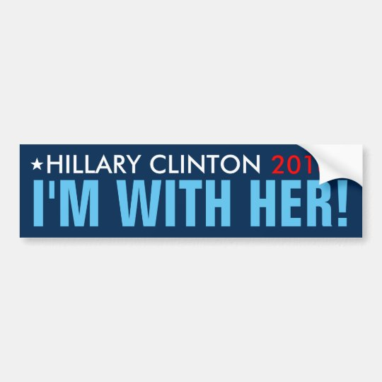 Hillary 2016 im with her bumper sticker