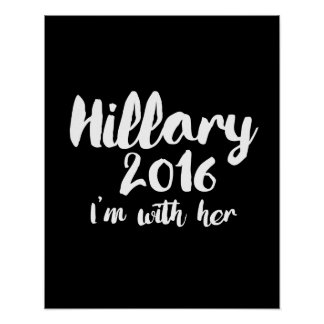 Hillary 2016 - I'm With Her - Calligraphy Poster -