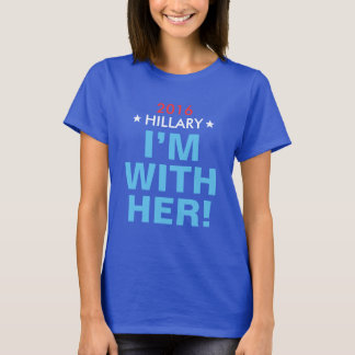 """Hillary 2016 """"I'M WITH HER!"""" Women's T-shirt"""