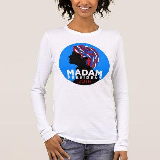 Hillary 2016: Madame President Long Sleeve T-shirt