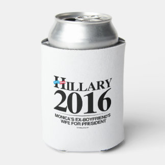 Hillary 2016 - Monica's ex-boyfriend's wife Can Cooler