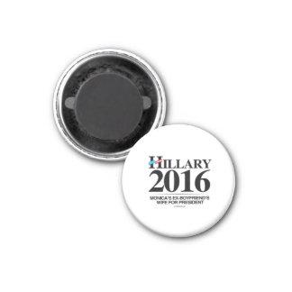 Hillary 2016 - Monica's ex-boyfriend's wife Magnet