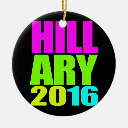 HILLARY 2016 NEON.png Christmas Tree Ornament