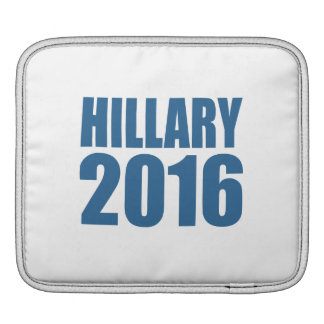 HILLARY 2016 NOW SLEEVES FOR iPads