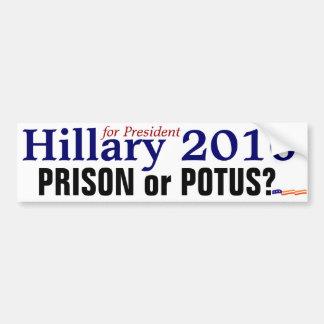 Hillary 2016: ¿Prisión o POTUS? Pegatina De Parachoque
