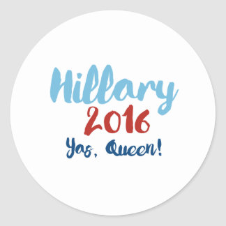 Hillary 2016 - Yas Queen - Calligraphy Poster -- E Classic Round Sticker