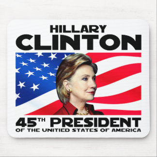 Hillary, 45th President Mouse Pad
