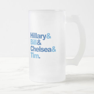 Hillary and Bill and Chelsea and Tim Frosted Glass Beer Mug