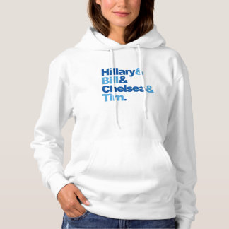 Hillary and Bill and Chelsea and Tim Hoodie