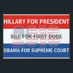 "Hillary Bill and Obama for 2016 Yard Sign<br><div class=""desc"">2016 is the year of possibilities. Hillary Clinton stands an excellent chance of becoming President, and with that, Bill Clinton will be the First &quot;Dude&quot; in the White House. Additionally, there is excitement that Hillary might consider nominating Barack Obama to the Supreme Court after his presidency is over. Obama's credentials...</div>"