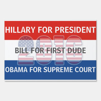 Hillary Bill and Obama for 2016 Yard Sign