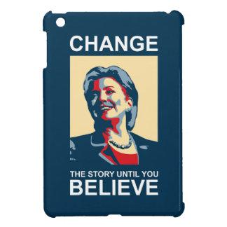 HILLARY CHANGE-BELIEVE iPad MINI COVER