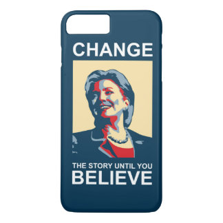 HILLARY CHANGE-BELIEVE iPhone 7 PLUS CASE