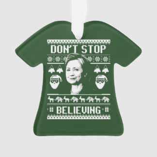 Hillary Christmas - Don't Stop Believing - white - Ornament